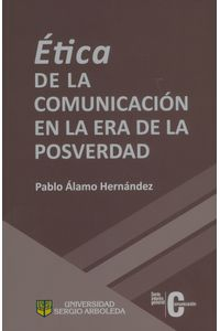 etica-de-la-comunicacion-en-la-era-de-la-posverdad-9789588987781-arbo