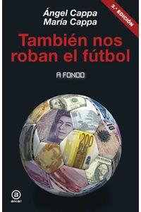 bw-tambieacuten-nos-roban-el-fuacutetbol-ediciones-akal-9788446043928