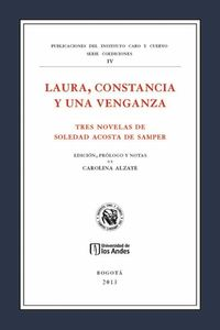 bw-laura-constancia-y-una-venganza-tres-novelas-de-soledad-acosta-de-samper-u-de-los-andes-9789586958653
