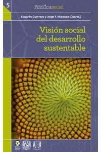 bw-visiatildesup3n-social-del-desarrollo-sustentable-bonilla-artigas-editores-9786078348763