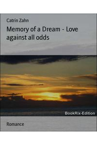 bw-memory-of-a-dream-love-against-all-odds-bookrix-9783864791239