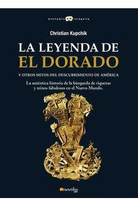 bw-la-leyenda-de-el-dorado-y-otros-mitos-del-descubrimiento-de-ameacuterica-nowtilus-9788497635646