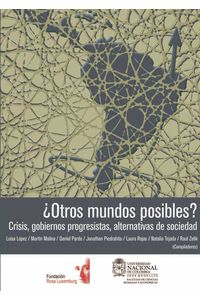 bw-iquestotros-mundos-posibles-crisis-gobiernos-progresistas-alternativas-de-sociedad-universidad-nacional-de-colombia-9789587618815