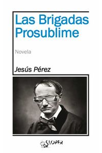 bw-las-brigadas-prosublime-editorial-sloper-9788494465611