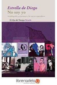 ag-no-soy-yo-autobiografia-performance-y-los-nuevos-espectadores-siruela-9788498414387