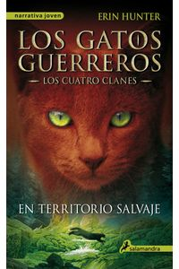 En-territorio-salvaje-Los-gatos-guerreros-Los-cuatro-clanes-I-9788498384215-URNO