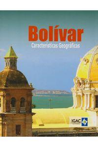 Bolivar-caracteristicas-geograficas-7703476004551-IGAC
