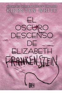 El-Oscuro-Descenso-de-Elizabeth-Frankenstein-9789877474572-URNO