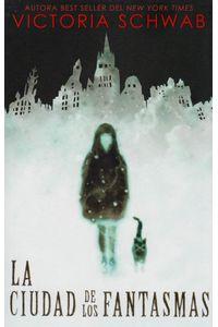 La-Ciudad-de-los-Fantasmas-9788492918256-URNO