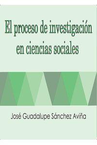 bm-el-proceso-de-investigacion-en-ciencias-sociales-universidad-iberoamericana-de-puebla-9786077901853