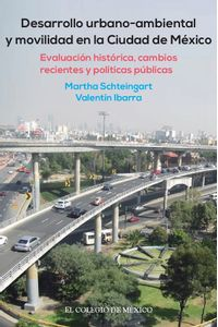 bm-desarrollo-urbanoambiental-y-movilidad-en-la-ciudad-de-mexico-el-colegio-de-mexico-9786076280867