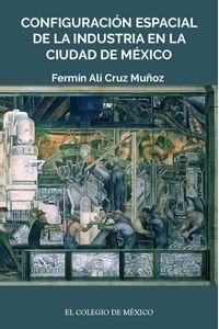 bm-configuracion-espacial-de-la-industria-en-la-ciudad-de-mexico-el-colegio-de-mexico-9786074627671