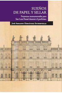 bm-suenos-de-papel-y-sillar-proyectos-monumentales-para-san-luis-potosi-durante-el-porfiriato-el-colegio-de-san-luis-9786078500758