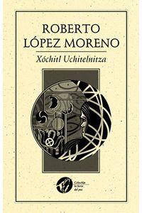 bm-xochitl-uchitelnitza-ediciones-del-ermitano-9786077640929