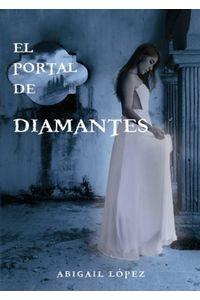 bm-el-portal-de-diamantes-abigail-lopez-pineda-9786070091834