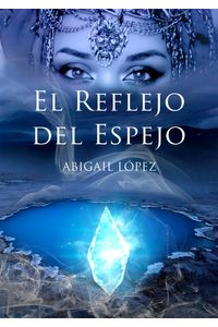 bm-el-reflejo-del-espejo-abigail-lopez-pineda-9786072908321