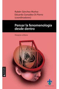 bm-pensar-la-fenomenologia-desde-dentro-universidad-veracruzana-9786075025933