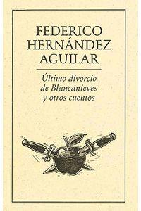 bm-ultimo-divorcio-de-blanca-nieves-y-otros-cuentos-ediciones-del-ermitano-9789685473439