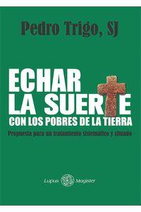 bm-echar-la-suerte-con-los-pobres-de-la-tierra-universidad-iberoamericana-de-puebla-9786077901846