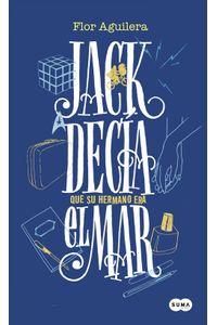 lib-jack-decia-que-su-hermano-era-el-mar-penguin-random-house-9786071137715