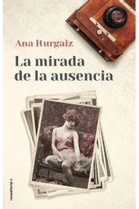 lib-la-mirada-de-la-ausencia-roca-editorial-de-libros-9788417305239