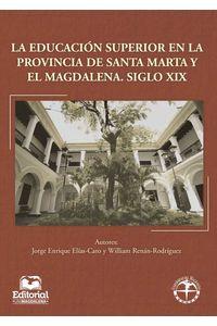 bw-la-educacioacuten-superior-en-la-provincia-de-santa-marta-y-el-magdalena-siglo-xix-editorial-unimagdalena-9789587460797