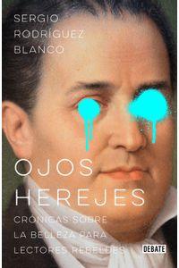 lib-ojos-herejes-penguin-random-house-9786073182621
