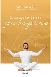 lib-el-milagro-de-ser-prospero-penguin-random-house-9786073185134