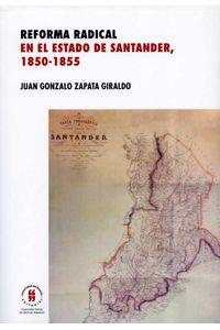 bw-reforma-radical-en-el-estado-de-santander-18501885-editorial-universidad-del-rosario-9789587387049