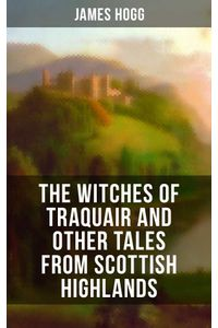 bw-the-witches-of-traquair-and-other-tales-from-scottish-highlands-musaicum-books-9788075836052