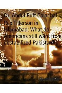 bw-rex-tillerson-in-islamabad-what-do-americans-still-want-from-destabilized-pakistan-bookrix-9783743838888
