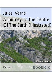 bw-a-journey-to-the-centre-of-the-earth-illustrated-bookrix-9783730995181