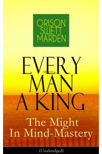 bw-every-man-a-king-the-might-in-mindmastery-unabridged-eartnow-9788026846543