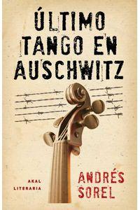 bw-uacuteltimo-tango-en-auschwitz-ediciones-akal-9788446038375