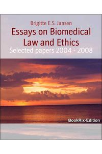 bw-essays-on-biomedical-law-and-ethics-bookrix-9783743835252
