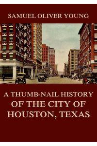 bw-a-thumbnail-history-of-the-city-of-houston-texas-jazzybee-verlag-9783849649180
