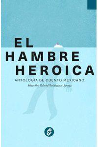 bw-el-hambre-heroica-editorial-paraso-perdido-9786078512805