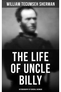 bw-the-life-of-uncle-billy-autobiography-of-general-sherman-musaicum-books-9788027241675