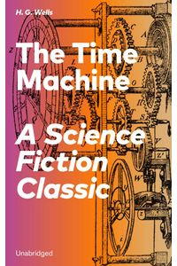 bw-the-time-machine-a-science-fiction-classic-unabridged-eartnow-9788026839910