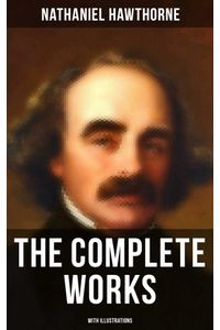 bw-the-complete-works-of-nathaniel-hawthorne-with-illustrations-musaicum-books-9788027232284