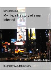 bw-my-life-a-life-story-of-a-man-infected-bookrix-9783864797491
