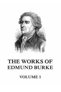 bw-the-works-of-edmund-burke-volume-1-jazzybee-verlag-9783849651176