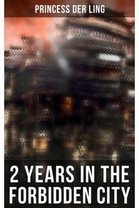bw-2-years-in-the-forbidden-city-musaicum-books-9788027246922