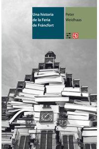 bw-una-historia-de-la-feria-de-fraacutencfort-fondo-de-cultura-econmica-9786071610546