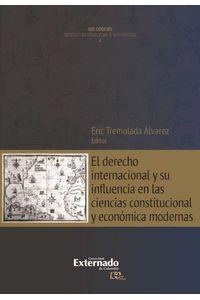 bw-el-derecho-internacional-y-su-influencia-en-las-ciencias-constitucional-y-econoacutemica-modernas-u-externado-de-colombia-9789587726619