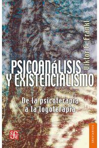 bw-psicoanaacutelisis-y-existencialismo-fondo-de-cultura-econmica-9786071604996