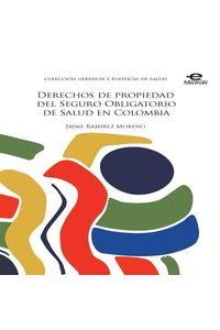 bw-derechos-de-propiedad-del-seguro-obligatorio-de-salud-en-colombia-editorial-pontificia-universidad-javeriana-9789587167221