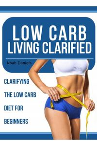 bw-low-carb-living-clarified-bookrix-9783739610863