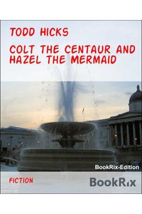 bw-colt-the-centaur-and-hazel-the-mermaid-bookrix-9783739633619