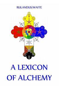 bw-a-lexicon-of-alchemy-jazzybee-verlag-9783849644390